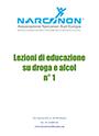 Lezioni di educazione su droga e alcol n° 1